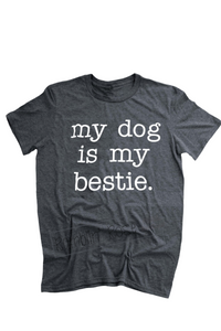 My Dog Is My Bestie T-Shirt