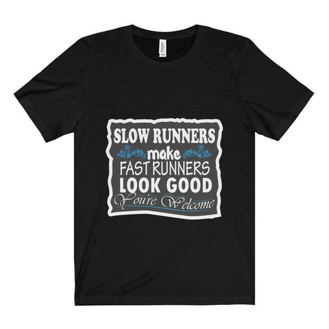 All For Hobbies Black / XS Slow Runners Make You Look Good Tee