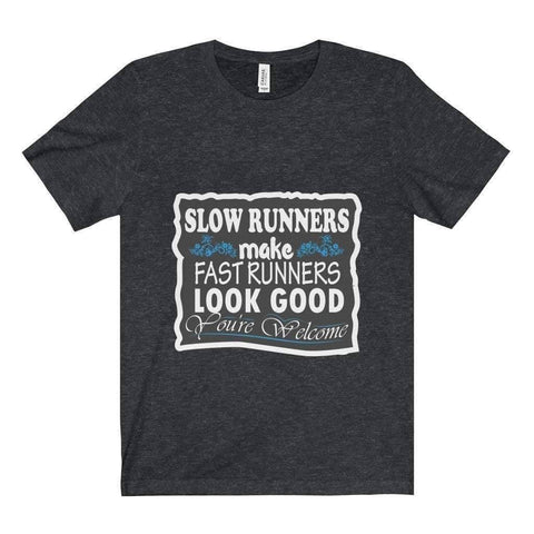All For Hobbies Dark Grey Heather / XS Slow Runners Make You Look Good Tee