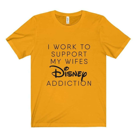 All For Hobbies Gold / XS Wife's Disney Addiction Tee
