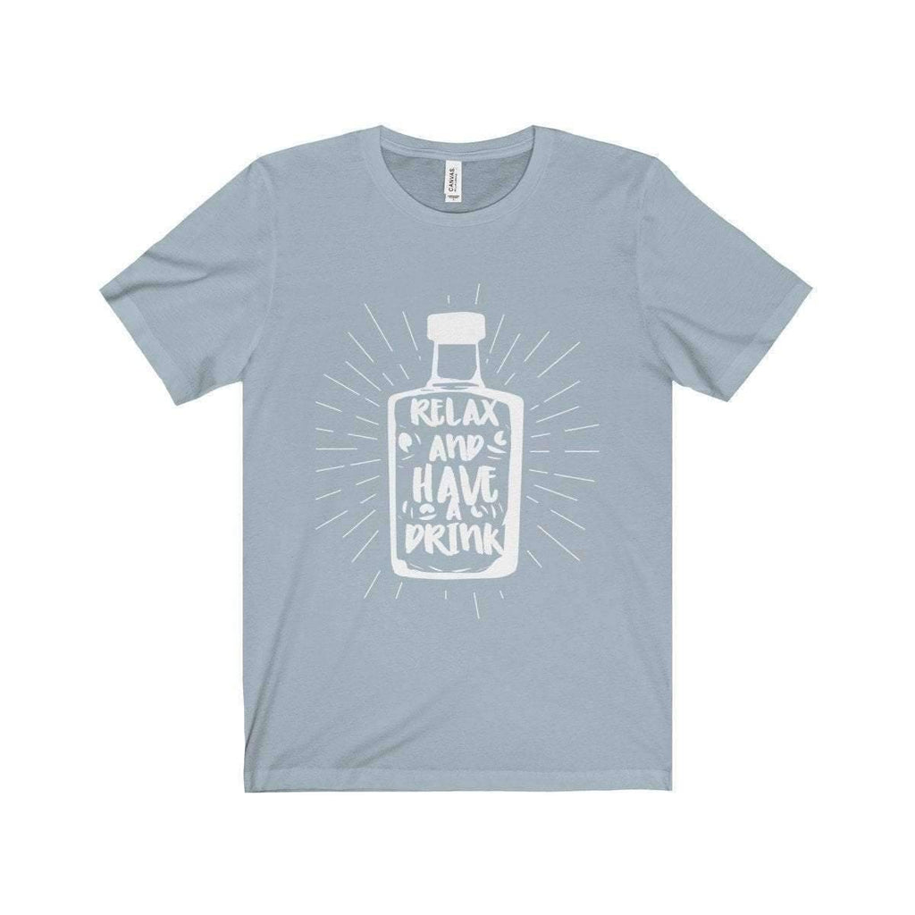 Relax and Have A Drink Tee