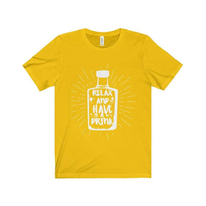 All For Hobbies Maize Yellow / XS Relax and Have A Drink Tee