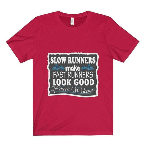 All For Hobbies Red / XS Slow Runners Make You Look Good Tee