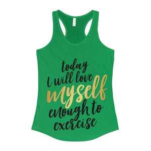 All For Hobbies Solid Kelly Green / XS Love Myself Enough To Exercise Tank