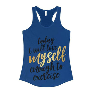 All For Hobbies Solid Royal / XS Love Myself Enough To Exercise Tank
