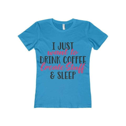 Coffee, Create Stuff and Sleep Tee