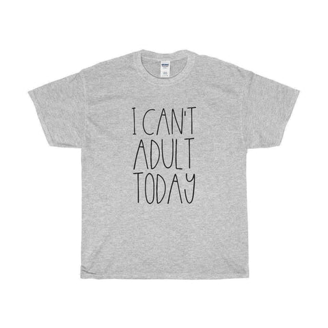 Image of Can't Adult Today Tee