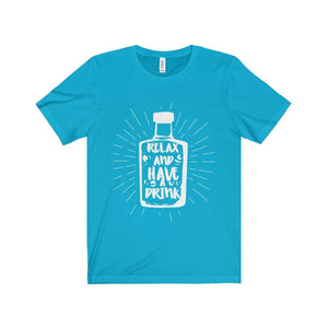 All For Hobbies Turquoise / XS Relax and Have A Drink Tee