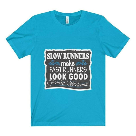 All For Hobbies Turquoise / XS Slow Runners Make You Look Good Tee