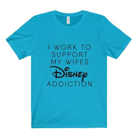 All For Hobbies Turquoise / XS Wife's Disney Addiction Tee