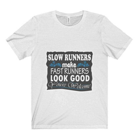 Image of Slow Runners Make You Look Good Tee