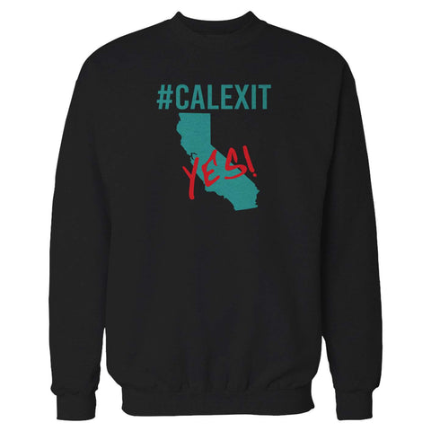#calexit Yes! California Secede Sweatshirt