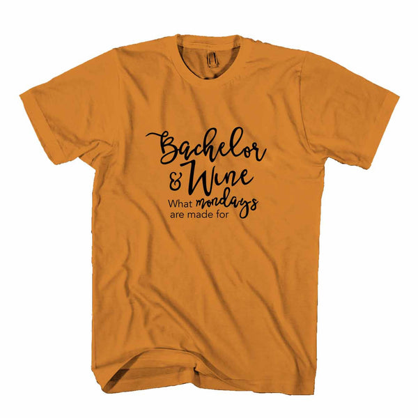 Bachelor & Wine What Monday Are Made For Bachelorette Bachelor Nation Man's T-Shirt