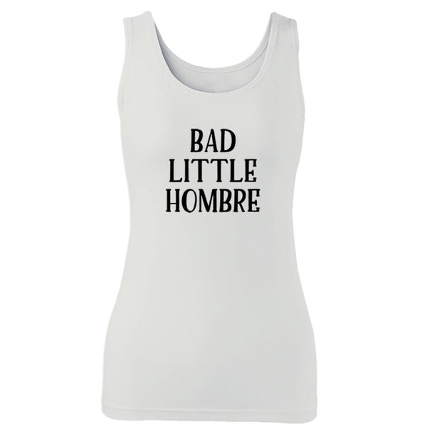 Bad Little Hombre Presidential Election 2016 Bad Hombre Nasty Woman Hillary Clinton Choose Love Trump Woman's Tank Top
