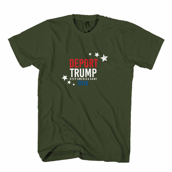Deport Donald Donald Trump Supporters Anyone But Trump Keep America Sane Man's T-Shirt