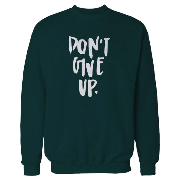 Don't Give Up Keep Going Get Well Sweatshirt