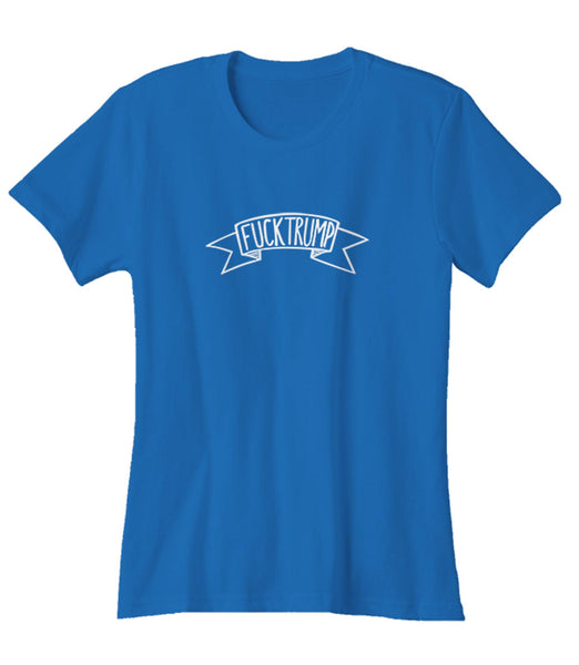 Fuck Trump Banner Isnpired Lettering Woman's T-Shirt