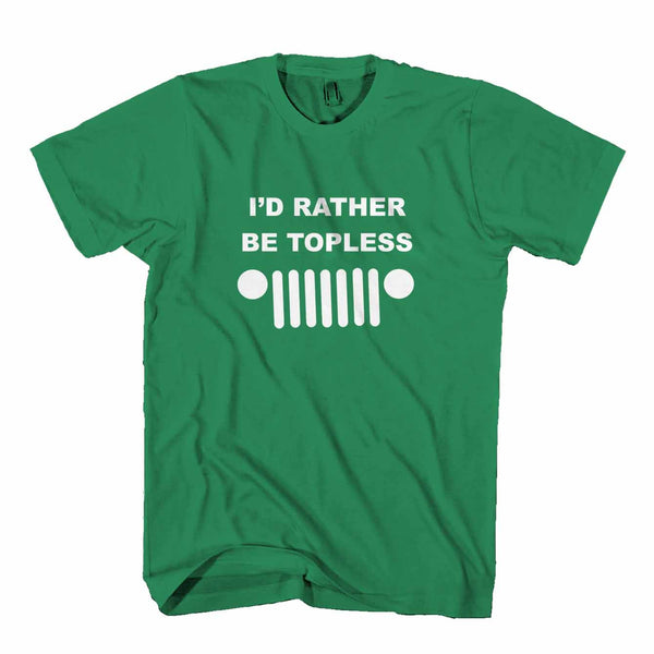 I'd Rather Be Topless Jeep Man's T-Shirt