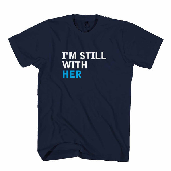 I'm Still With Her Never Trump Not My President Man's T-Shirt