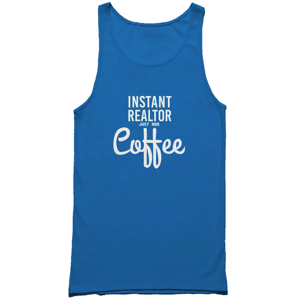 Instant Realtor Just Add Coffee Man's Tank Top