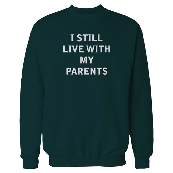 L I Still Live With My Parents Funny Sweatshirt