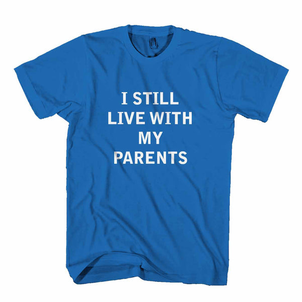 L I Still Live With My Parents Funny Man's T-Shirt