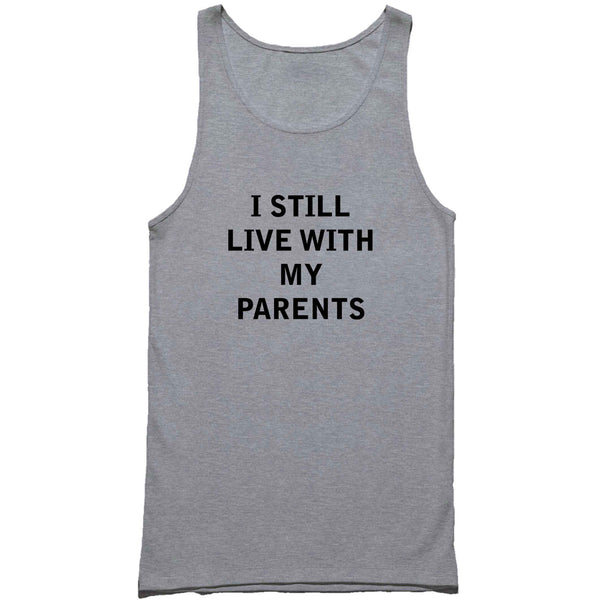 L I Still Live With My Parents Funny Man's Tank Top