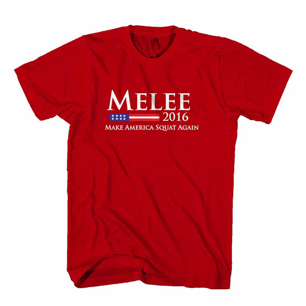 Melee 2016 Make America Squat Again For A Good Time Man's T-Shirt