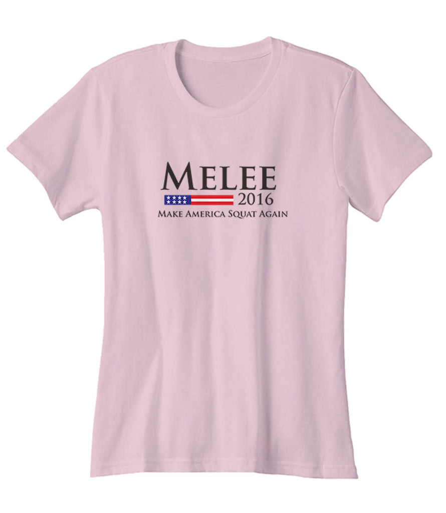 Melee 2016 Make America Squat Again For A Good Time Woman's T-Shirt