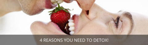4 Reasons You Need to Detox!