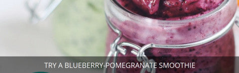 Try a Blueberry-Pomegranate Smoothie
