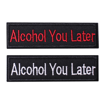 2 Pieces Alcohol you later Tactical Patch