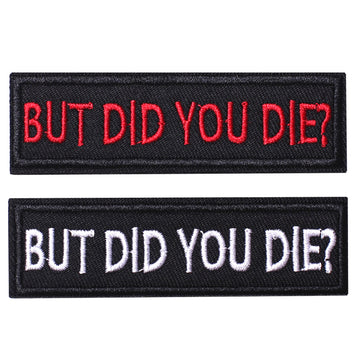 2 Pieces But did you die Tactical Patch