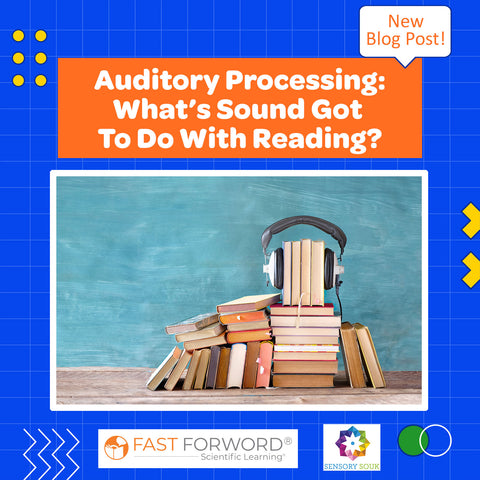 Auditory Processing: What's Sound Got to Do, Got to Do with Reading?