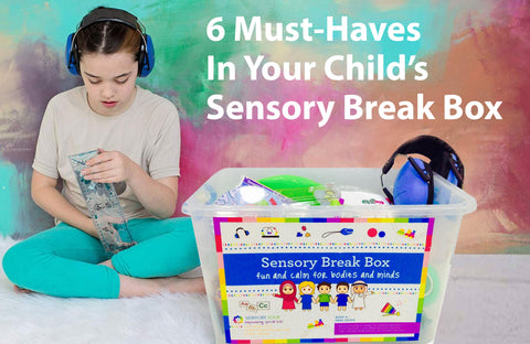 6 Must-Haves In Your Child's Sensory Break Box