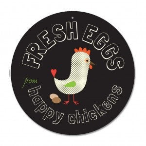 "Coop Sign - Fresh Eggs from Happy Chickens Sign 9"" Round - Black"