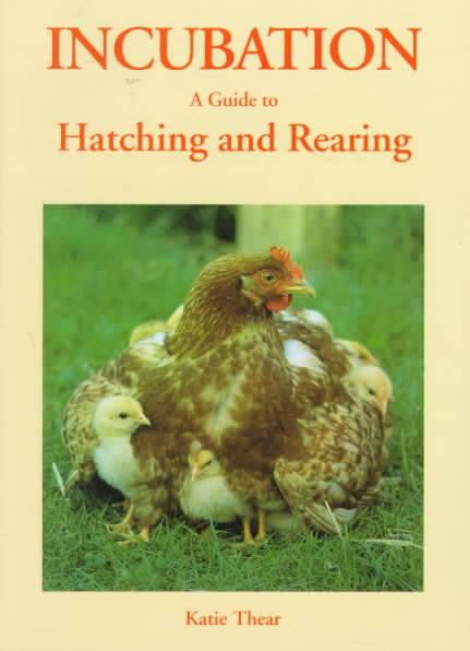 Incubation - A guide to hatching a rearing