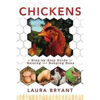 Chickens a step by step guide