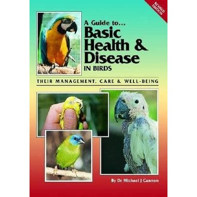 A Guide to Basic Health and Disease in Birds Book