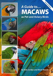 A Guide to Macaws as Pet and Aviary Birds (Revised Edition)