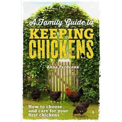 A Family Guide to Keeping Chickens