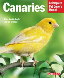 Canaries - A Complete Pet Owners Manual