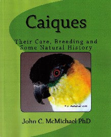 Caiques-Their Care, Breeding and Some Natural History