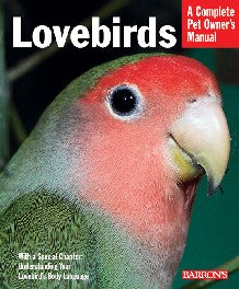 Lovebirds-A Complete Pet Owner's Manual