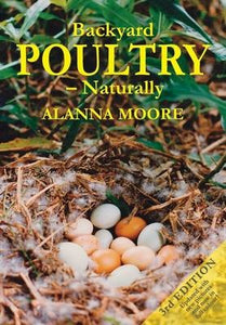 Backyard Poultry - Naturally By Alanna Moore