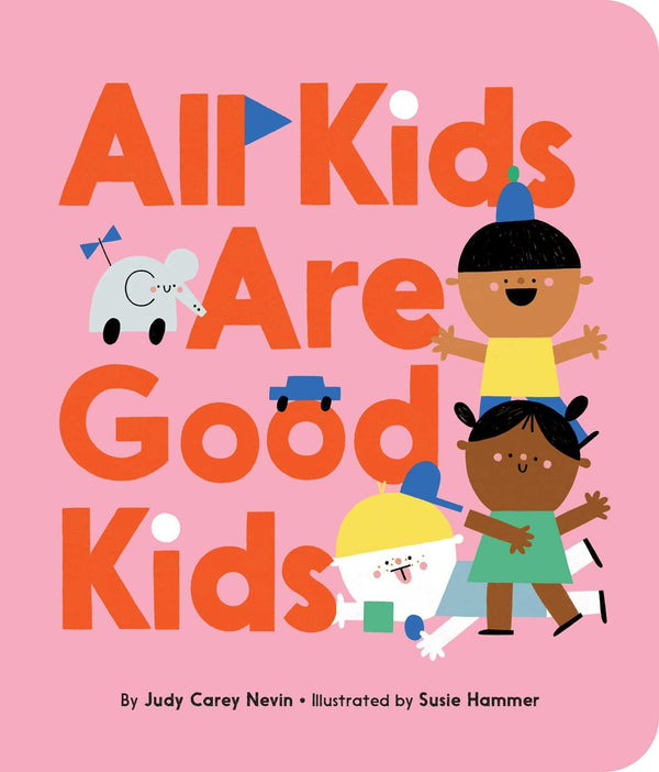 All Kids Are Good Kids Board Book