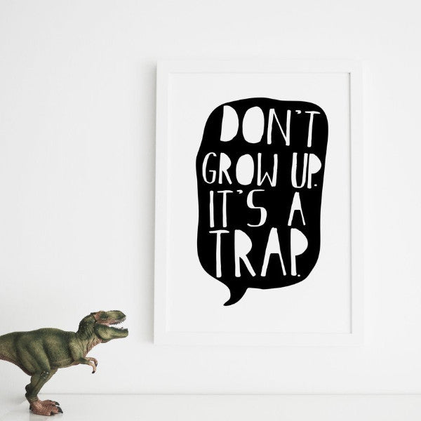 Don't Grow Up - A4 Print