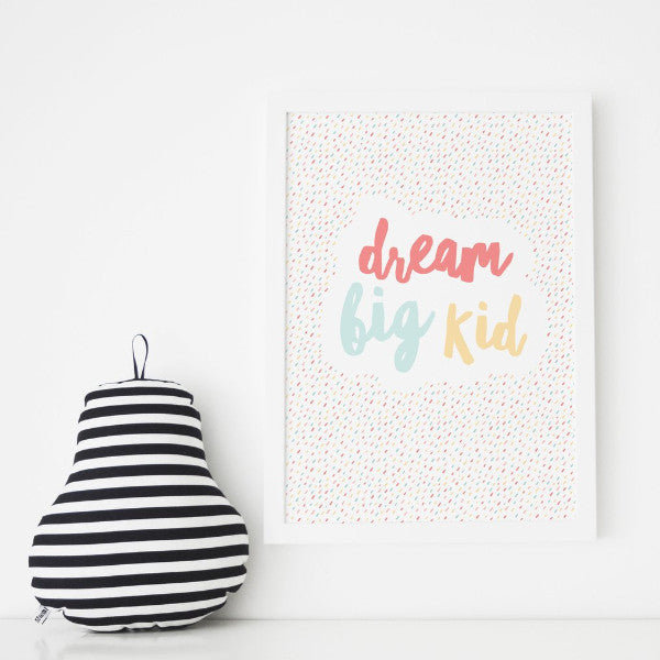 Dream Big - A4 Print