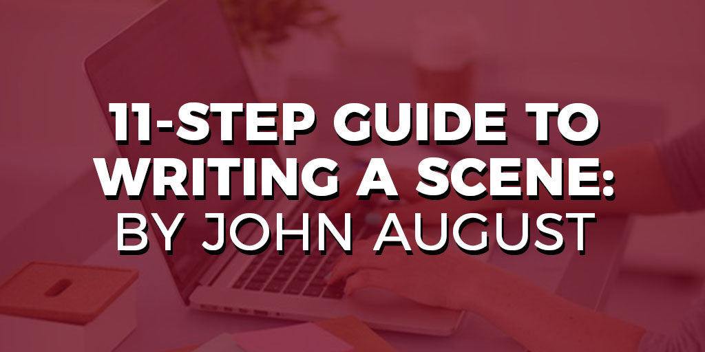 11-Step Guide to Writing a Scene by John August's