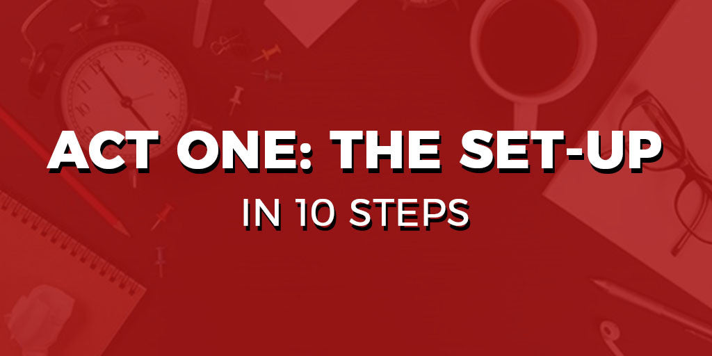 Act One: The Set-Up in 10 Steps